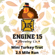 Engine 15 Brewing's Mini Turkey Trot 2.5 Miler and After party