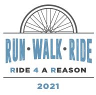 Ride, Walk and Run 4A Reason - The 2021 Virtual Edition