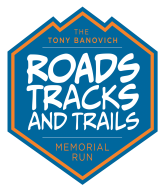 The Tony Banovich Roads, Tracks, and Trails Memorial Run