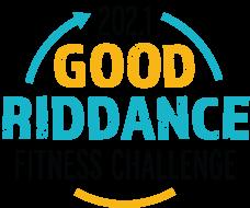 Good Riddance Fitness Challenge