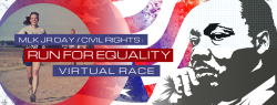 MLK Jr Day / Civil Rights : Run for Equality Virtual Race