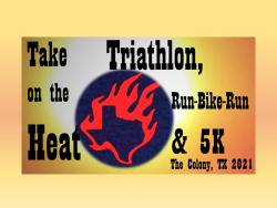 Take on the Heat Triathlon, Run-Bike-Run & 5K