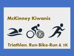 McKinney Kiwanis Triathlon, Run-Bike-Run & 5K