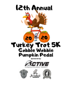 Turkey Trot 5K, Gobble Wobble 2 Mile Walk or Pumpkin Pedal 5 Mile