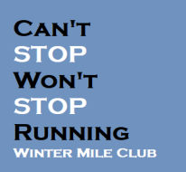 Can't STOP Won't STOP Running - Winter Mile Club