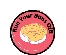 RUN YOUR BUNS OFF!