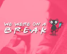 We Were On A Break 5K