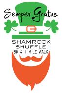 Shamrock Shuffle 5K & Fun Walk presented by Semper Gratus.