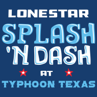 Lonestar Splash N Dash at Typhoon Texas