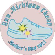 Mother's Day - Run Michigan Cheap