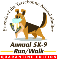 Friends of the Terrebonne Animal Shelters 5th Annual Virtual 5K-9 Run/Walk presented by Peoples Drug Store