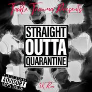 Straight Outta Quarantine Presented by Tackle Trauma
