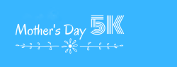 5th Annual Fort Collin's Mother's Day 5K