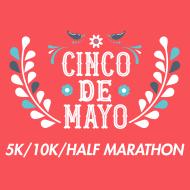 Cinco de Mayo 5K, 10K & Half Marathon