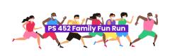 PS 452 Family Fun Run