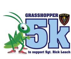 Grasshopper 5K Run, 5K Walk & 1-Mile Fun Run Benefiting Sergeant Rick Leach