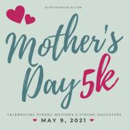 RunStrongRun Mother's Day 5k