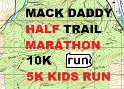 Mack Daddy Trail Festival - Half Trail Marathon - 10K and 5K Trail Race