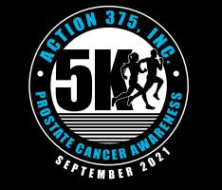 Prostate Cancer Awareness 5K hosted by Action 375 Inc.