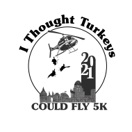 I Thought Turkeys Could Fly 5k