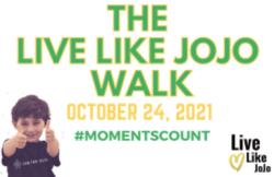 The Live Like JoJo Walk
