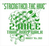"""Strengthen the Hive"" 2 Mile Trail Run/Walk"