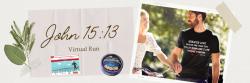 John 15:13 What is Love Virtual Race