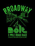 Broadway Bolt 5K and 1 Mile Fun Run/Walk