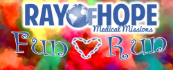 Ray of Hope Medical Missions Fun Run