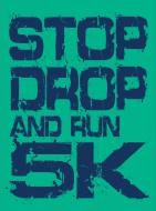 Stop Drop & Run 5K and Little Firefighter's Dash