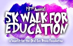 5K Walk For Education - Oral Lee Brown Foundation