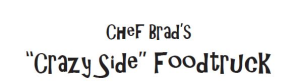 Chef Brad's Crazy Side
