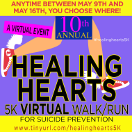ALL VIRTUAL Healing Hearts: 5K Walk/Run for Suicide Prevention