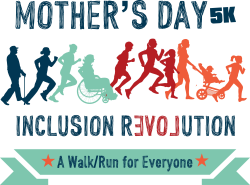 Mother's Day Inclusion Revolution 5K