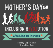 Columbus Mother's Day 5K Run/Walk (2018: We are re-branding and changing name to Inclusion Revolution 5K)