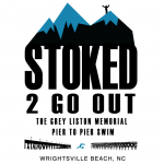 Stoked To Go Out - Grey Liston Memorial Swim