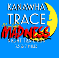 Kanawha Trace Moonlight Madness 3.5 & 7 Mile Night Trail Run