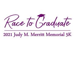 Judy M. Merritt Memorial Virtual 5K Race To Graduate