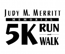 Annual Judy M. Merritt Memorial 5K Run & One Mile Fun Run and Family Day
