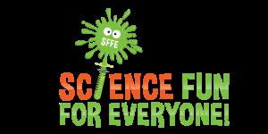 SCIENCE FUN For Everyone!