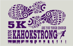 """""""Are You Tough Enough"""" KAHOKstrong 5K"""