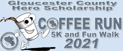 Gloucester County Hero Scholarship Coffee Run 5K/Walk