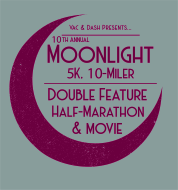 10th Annual Vac & Dash Moonlight 5K - Ten-Miler - Double Feature Half-Marathon & Movie