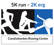 Conshohocken Rowing Center 5K Run - 2K erg