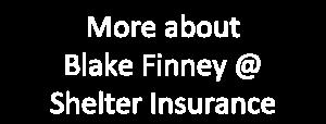 Blake Finney @ Shelter Insurance