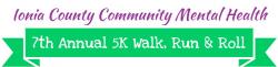 Ionia County Community Mental Health 7th Annual 5K Walk, Run & Roll