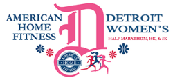 The American Home Fitness Detroit Women's Half Marathon, 10K, and 5K