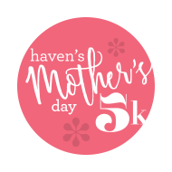 HAVEN Mother's Day 5K