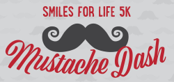 Smiles for Life 5K Mustache Dash