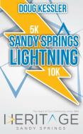 Sandy Springs Lightning 5K  and 10K